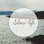 "Le ""slow living"" : une invitation à prendre son temps"